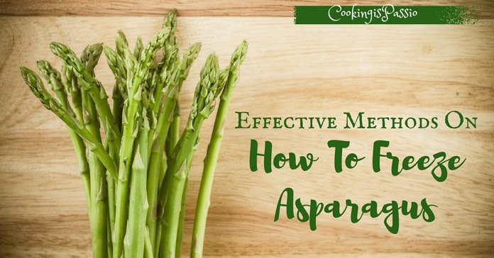 Effective Methods On How To Freeze Asparagus Cooking Passio